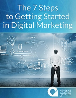 The 7 Steps to Getting Started In Digital Marketing
