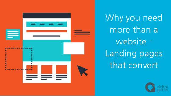 Why you need more than a website – Landing pages that convert