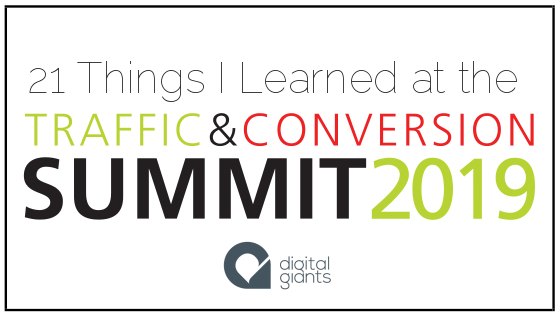 21 Things I Learned at the 2019 Traffic & Conversions Summit – Part 1