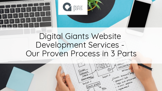 Digital Giants Website Development Services – Our Proven Process in 3 Parts