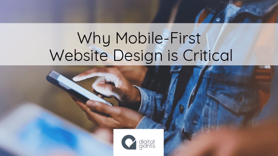 Why Mobile-First Website Design is Critical