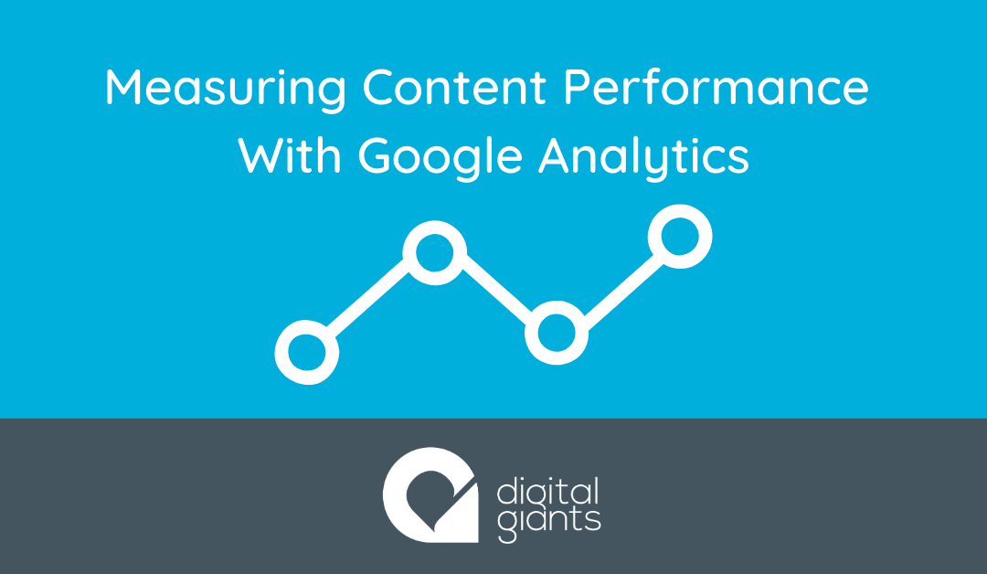 Measuring Your Content Marketing Performance with Google Analytics