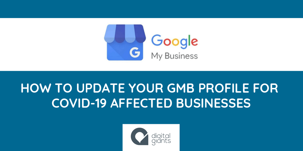 How to Update your Google My Business Profile for Businesses Affected By COVID-19